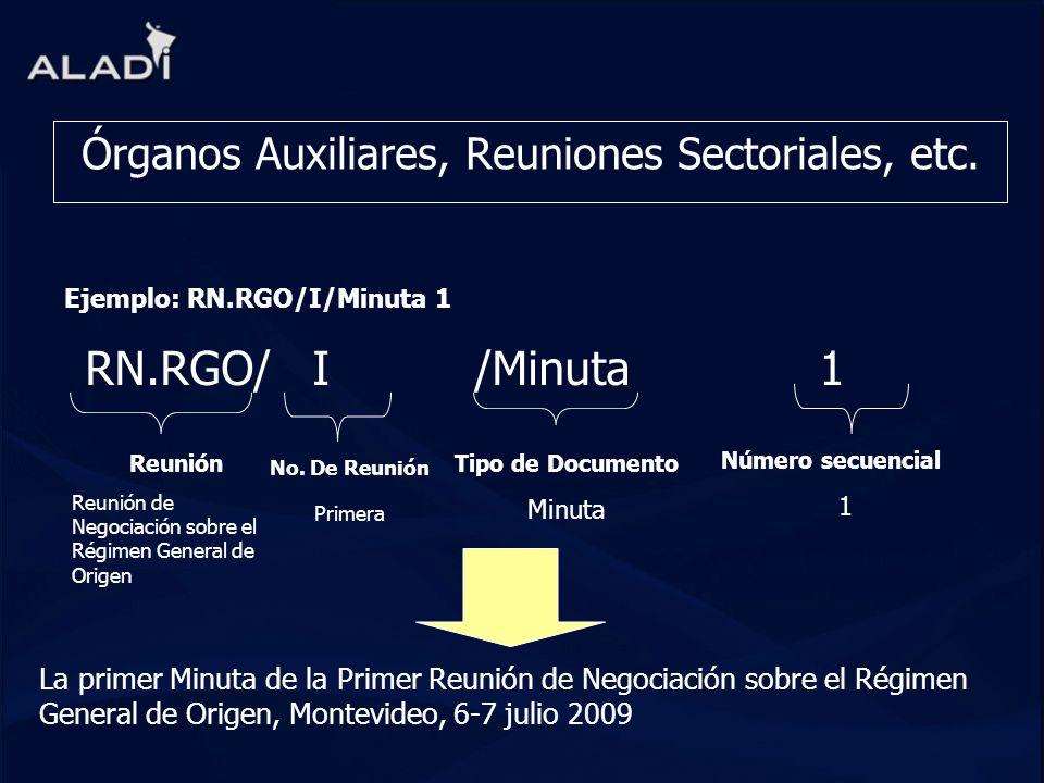 Órganos Auxiliares, Reuniones Sectoriales, etc.