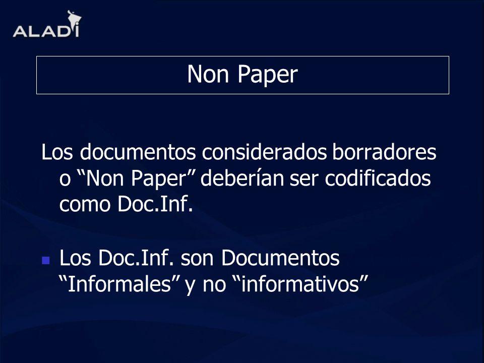 Non Paper Los documentos considerados borradores o Non Paper deberían ser codificados como Doc.Inf.