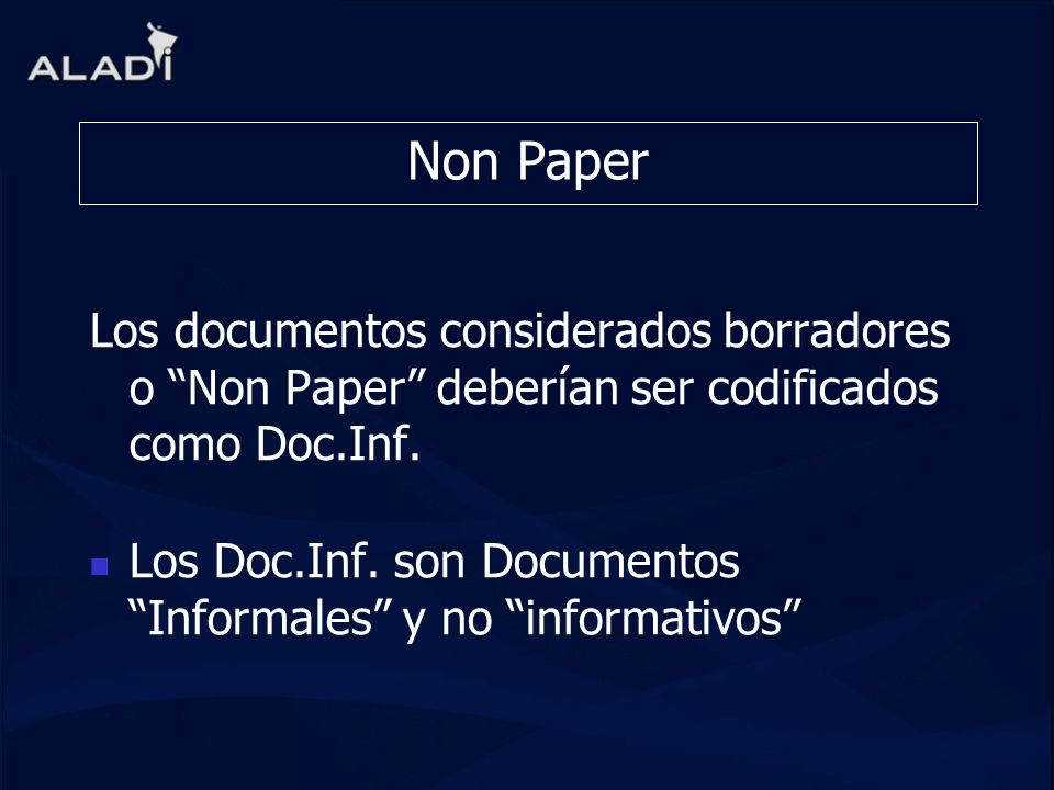 Non PaperLos documentos considerados borradores o Non Paper deberían ser codificados como Doc.Inf.
