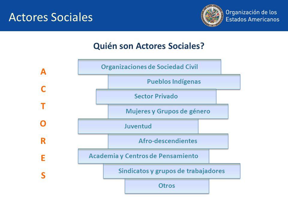 Actores Sociales Quién son Actores Sociales A C T O R E S