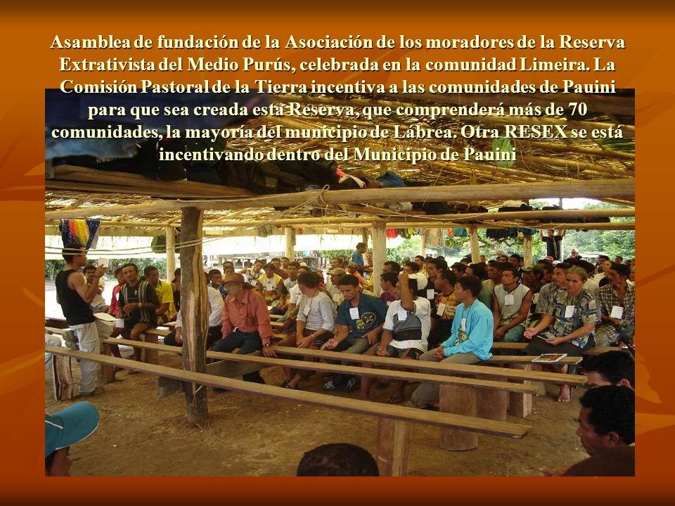 Asamblea de fundación de la Asociación de los moradores de la Reserva Extrativista del Medio Purús, celebrada en la comunidad Limeira.