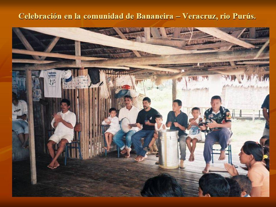 Celebración en la comunidad de Bananeira – Veracruz, rio Purús.
