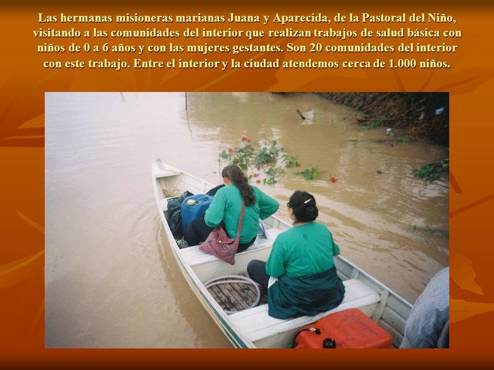 Las hermanas misioneras marianas Juana y Aparecida, de la Pastoral del Niño, visitando a las comunidades del interior que realizan trabajos de salud básica con niños de 0 a 6 años y con las mujeres gestantes.
