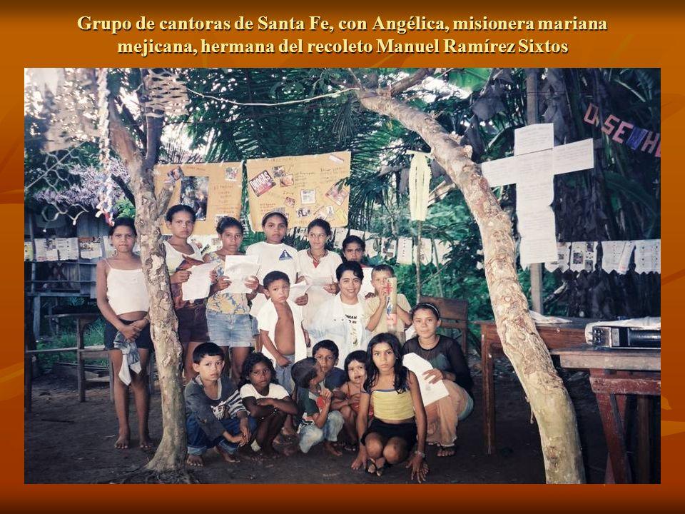 Grupo de cantoras de Santa Fe, con Angélica, misionera mariana mejicana, hermana del recoleto Manuel Ramírez Sixtos