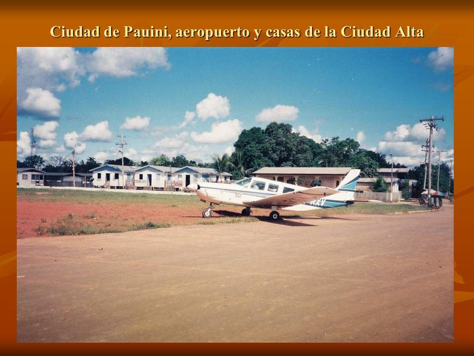 Ciudad de Pauini, aeropuerto y casas de la Ciudad Alta