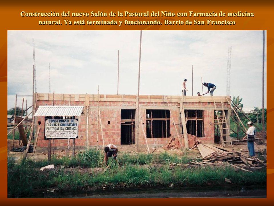 Construcción del nuevo Salón de la Pastoral del Niño con Farmacia de medicina natural.
