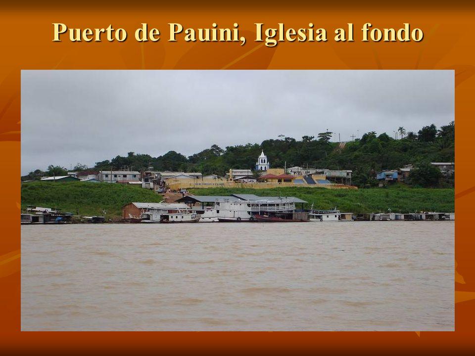 Puerto de Pauini, Iglesia al fondo