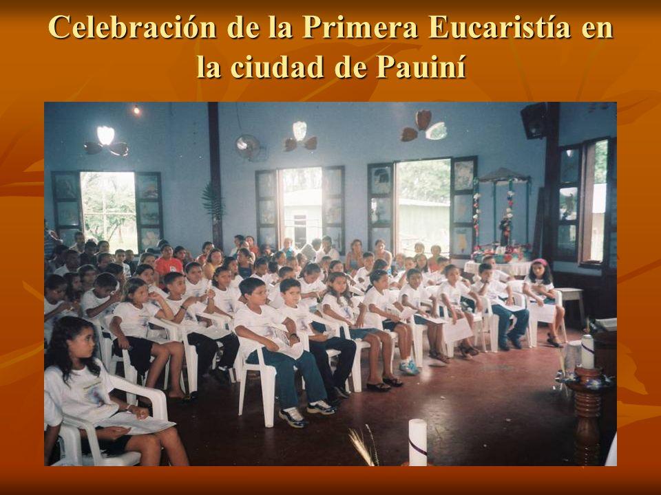 Celebración de la Primera Eucaristía en la ciudad de Pauiní