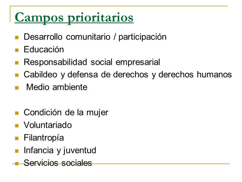 Campos prioritarios Desarrollo comunitario / participación Educación