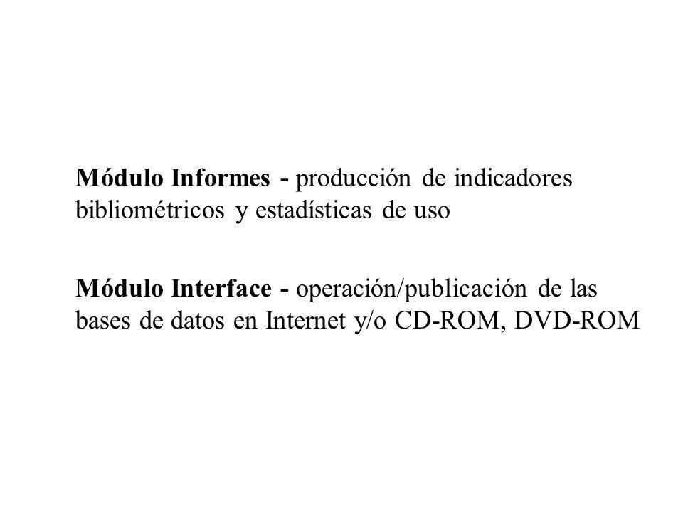 Módulo Informes - producción de indicadores bibliométricos y estadísticas de uso