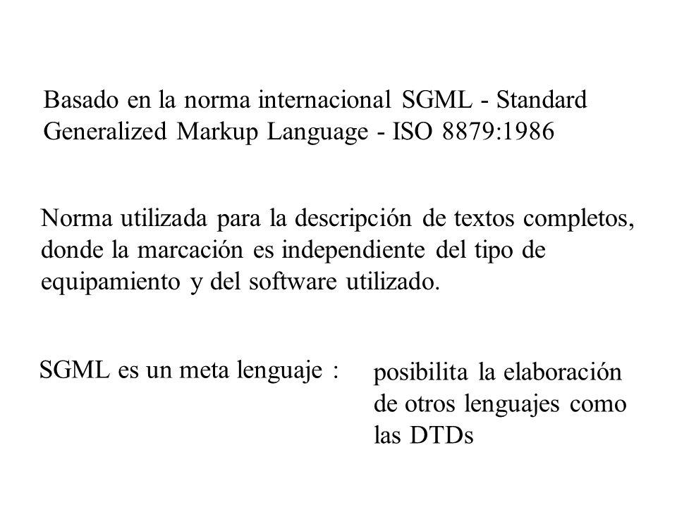 Basado en la norma internacional SGML - Standard