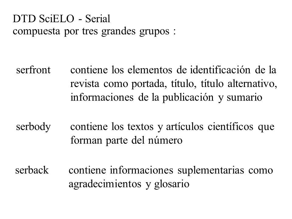 DTD SciELO - Serial compuesta por tres grandes grupos : serfront. contiene los elementos de identificación de la.