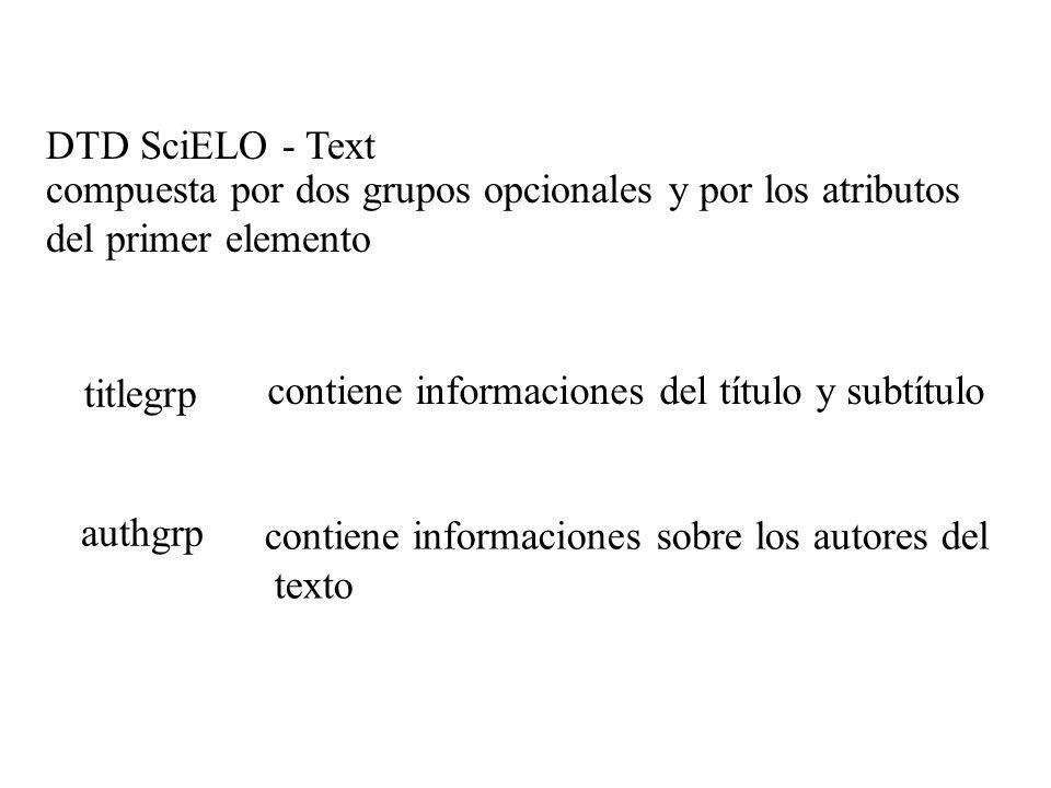 DTD SciELO - Text compuesta por dos grupos opcionales y por los atributos del primer elemento. titlegrp.