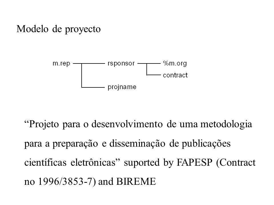 Modelo de proyecto Projeto para o desenvolvimento de uma metodologia. para a preparação e disseminação de publicações.