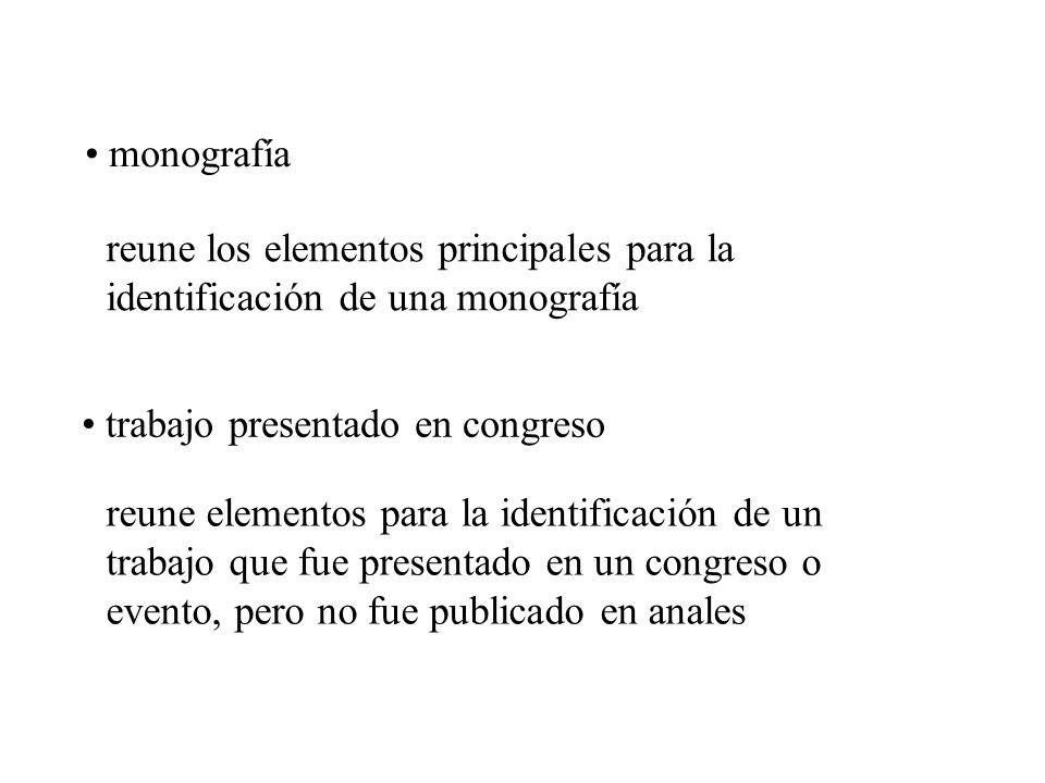 monografía reune los elementos principales para la identificación de una monografía. trabajo presentado en congreso.