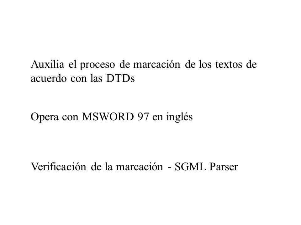 Auxilia el proceso de marcación de los textos de acuerdo con las DTDs
