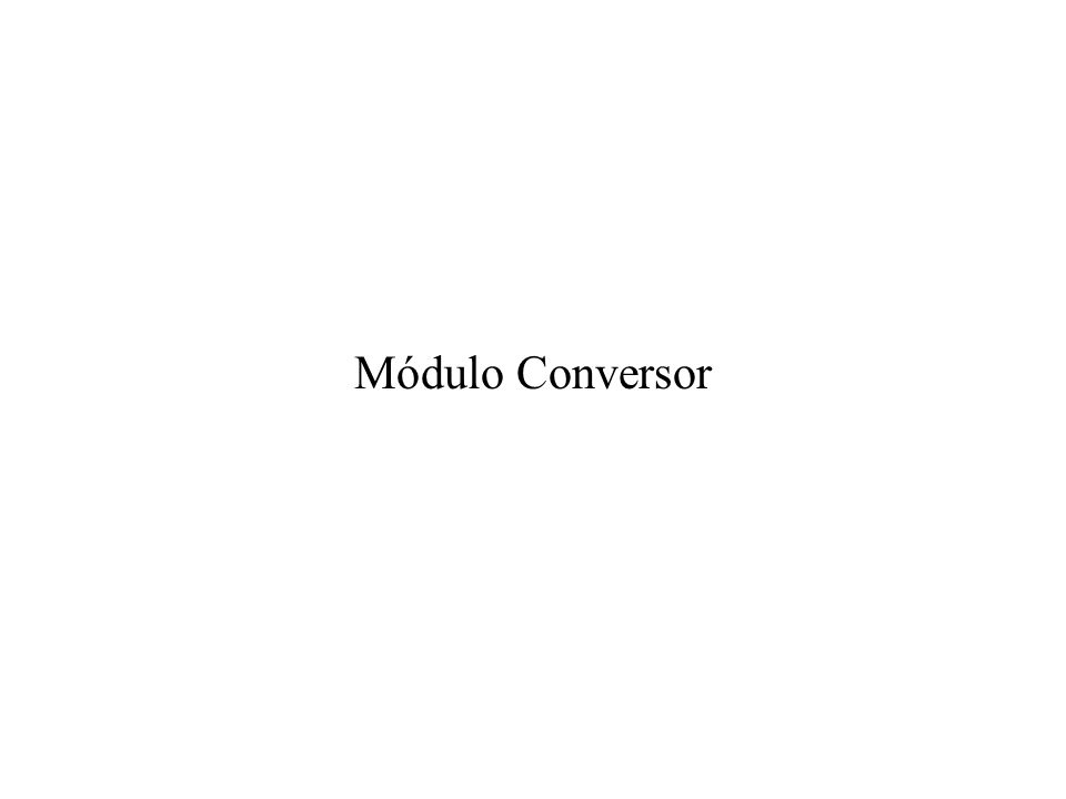 Módulo Conversor