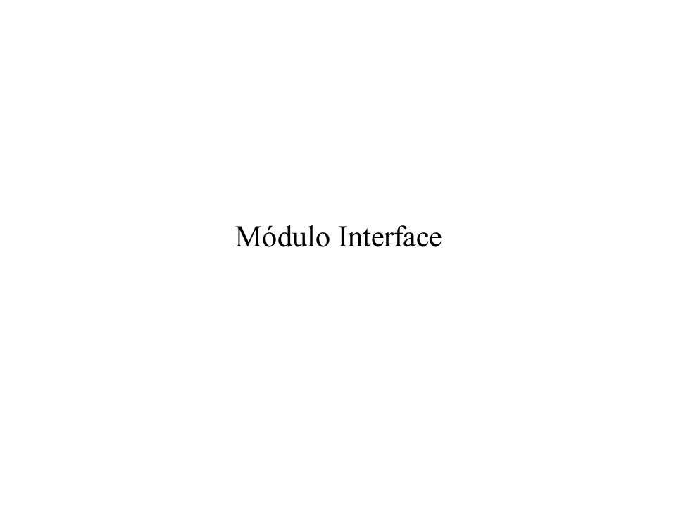Módulo Interface