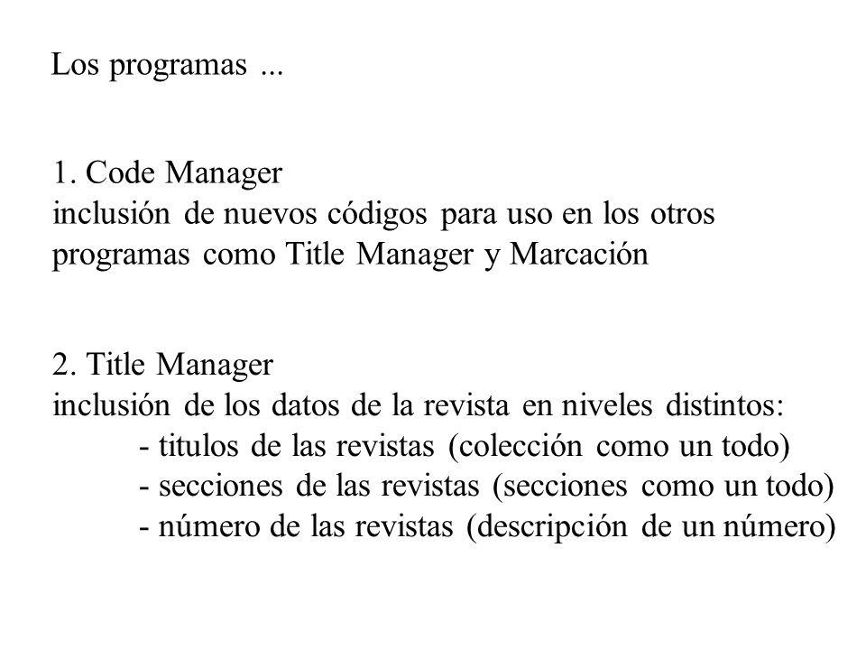 Los programas ... 1. Code Manager. inclusión de nuevos códigos para uso en los otros programas como Title Manager y Marcación.