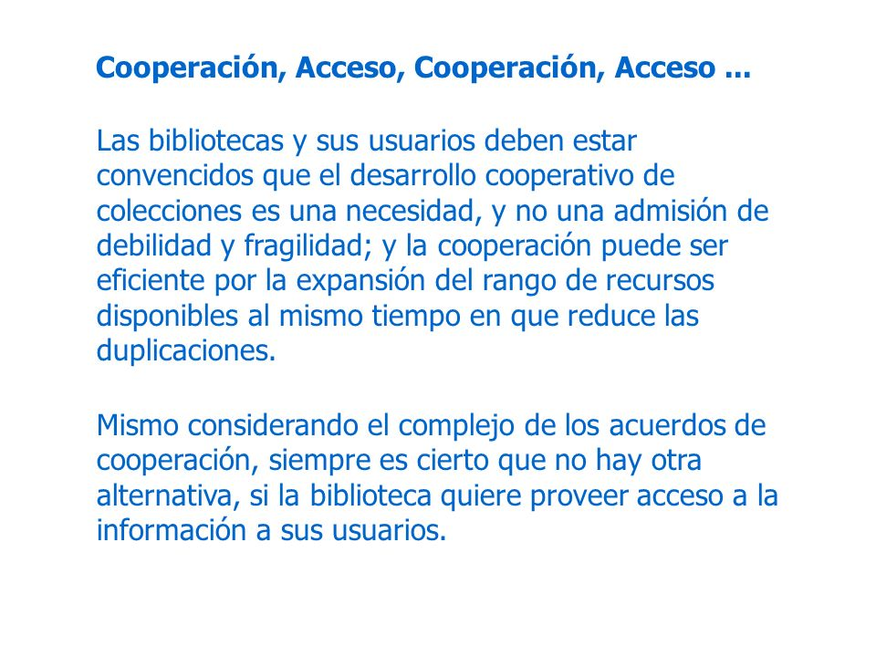 Cooperación, Acceso, Cooperación, Acceso ...