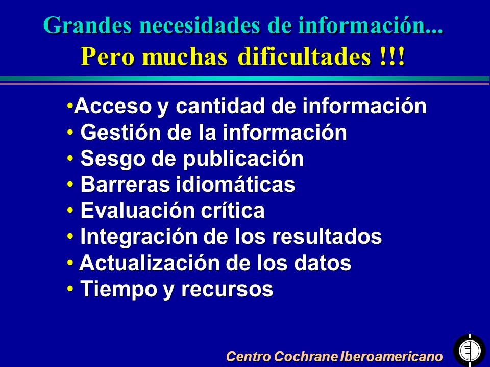 Grandes necesidades de información... Pero muchas dificultades !!!