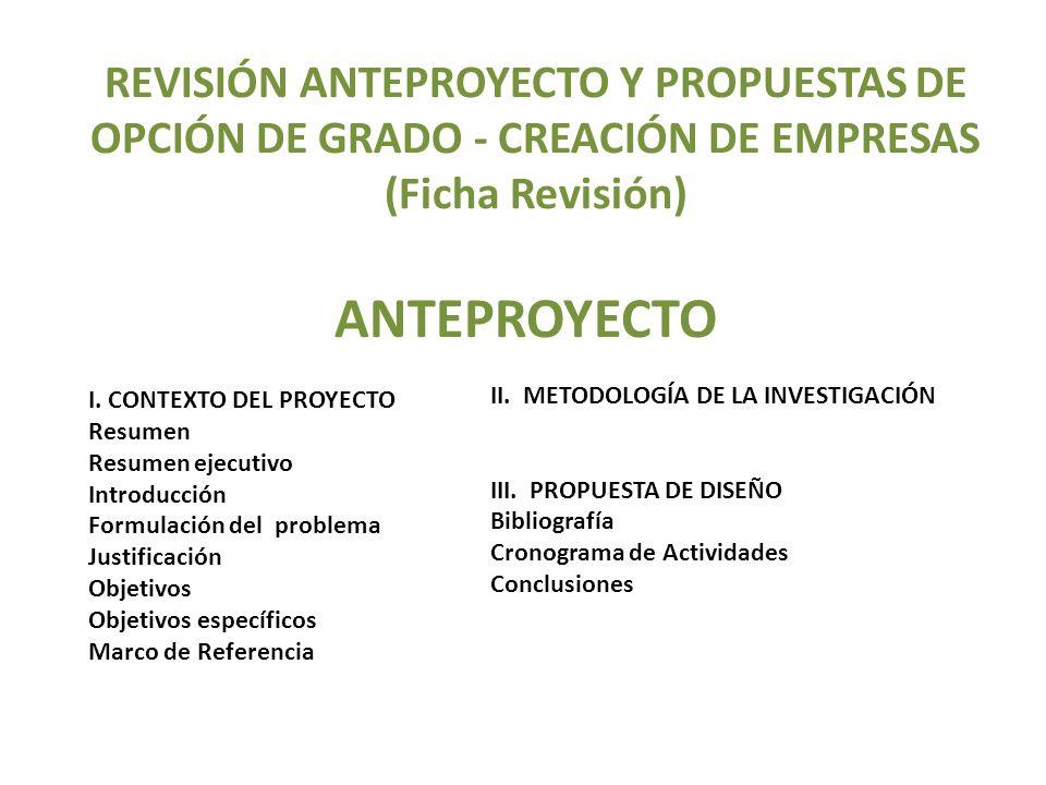 REVISIÓN ANTEPROYECTO Y PROPUESTAS DE OPCIÓN DE GRADO - CREACIÓN DE EMPRESAS (Ficha Revisión)
