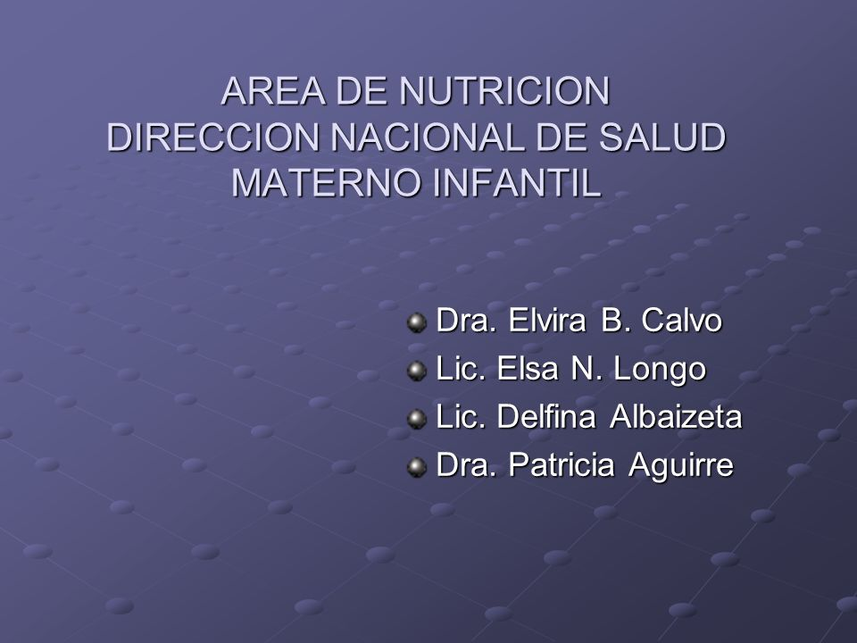 AREA DE NUTRICION DIRECCION NACIONAL DE SALUD MATERNO INFANTIL