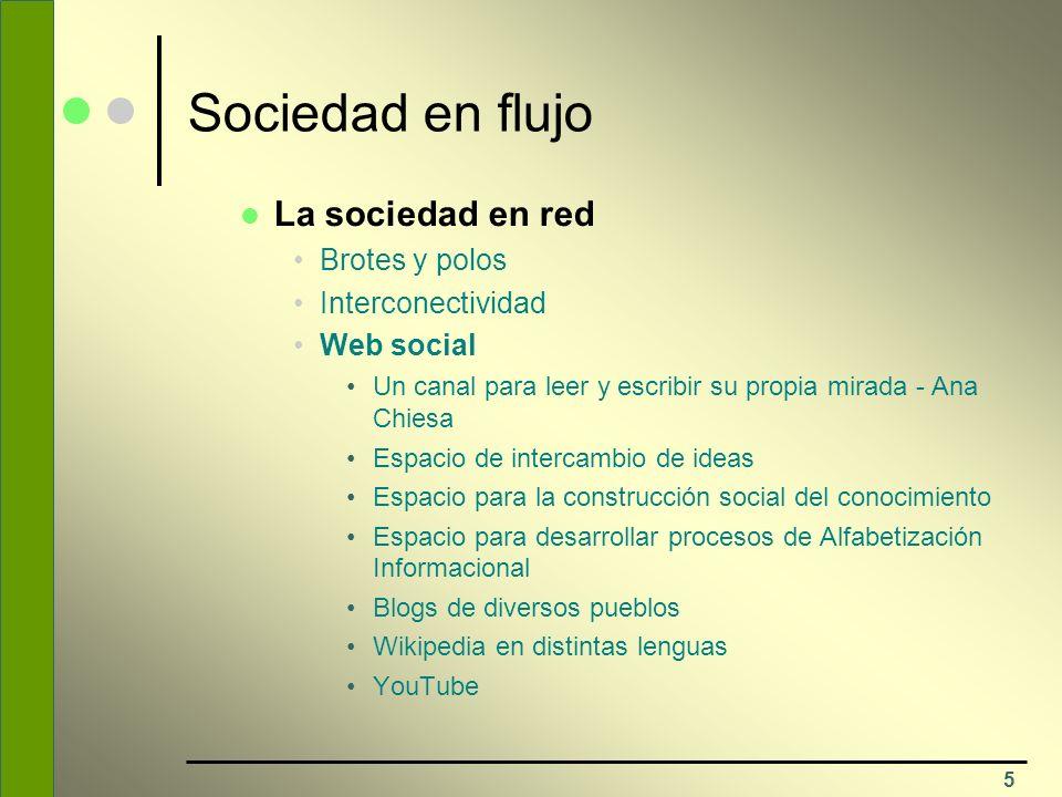 Sociedad en flujo La sociedad en red Brotes y polos Interconectividad