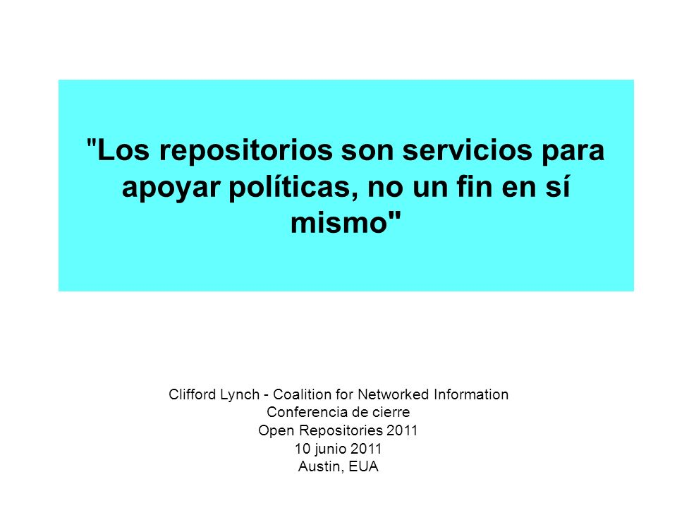 Los repositorios son servicios para apoyar políticas, no un fin en sí mismo