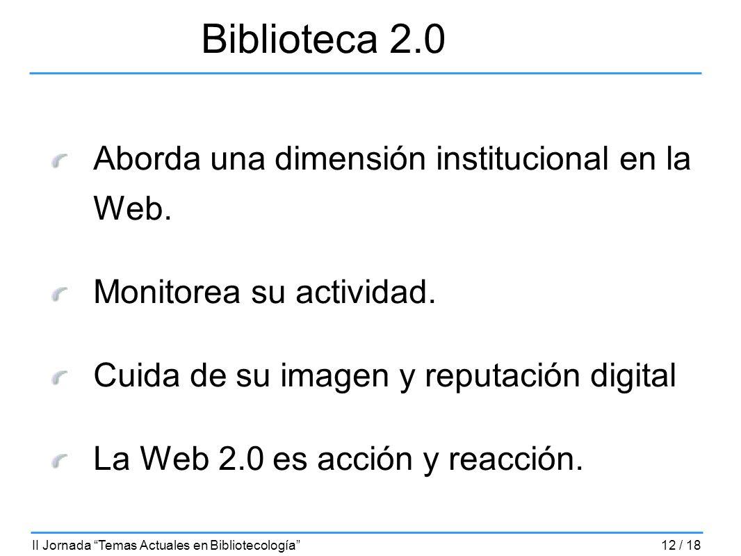 Biblioteca 2.0 Aborda una dimensión institucional en la Web.