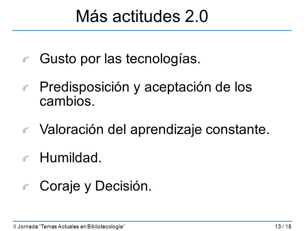 Más actitudes 2.0 Gusto por las tecnologías.
