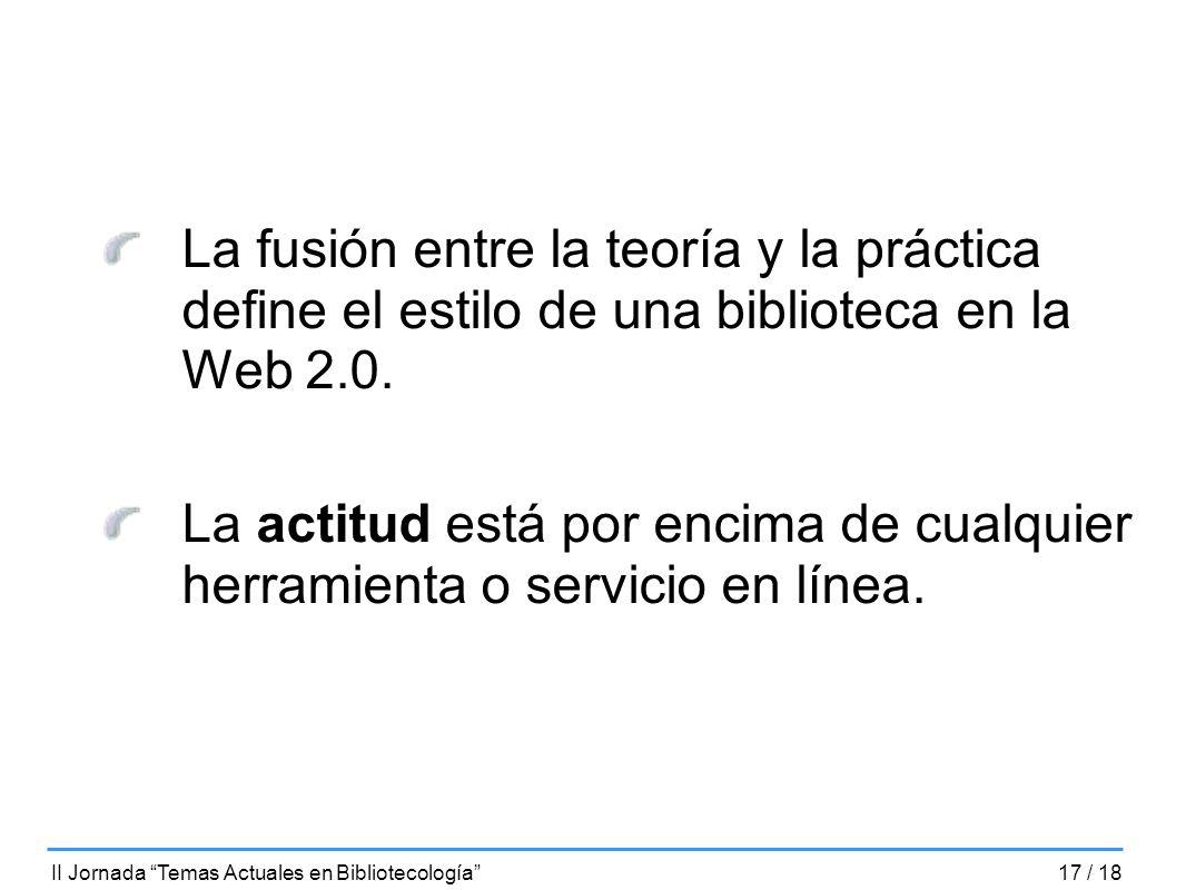 La fusión entre la teoría y la práctica define el estilo de una biblioteca en la Web 2.0.