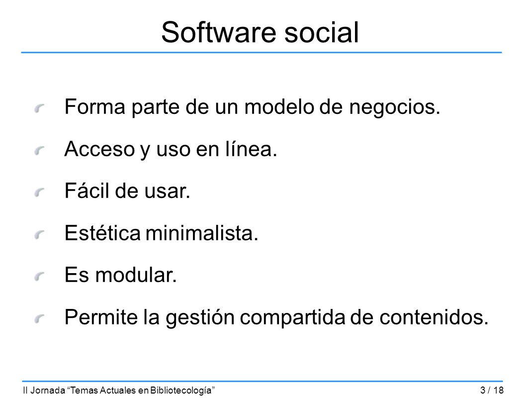 Software social Forma parte de un modelo de negocios.