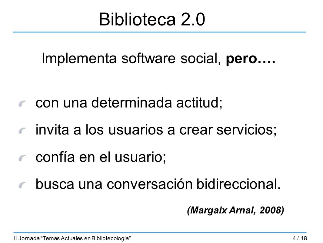 Biblioteca 2.0 Implementa software social, pero….