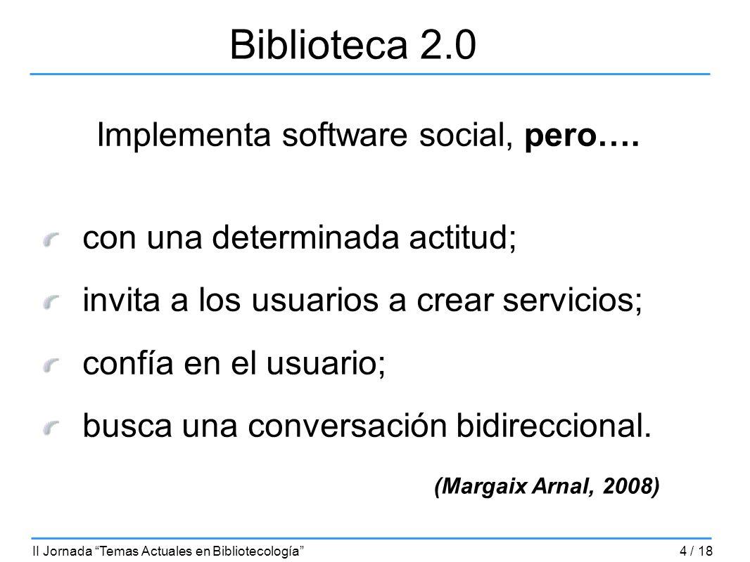 Biblioteca 2.0 Implementa software social, pero….