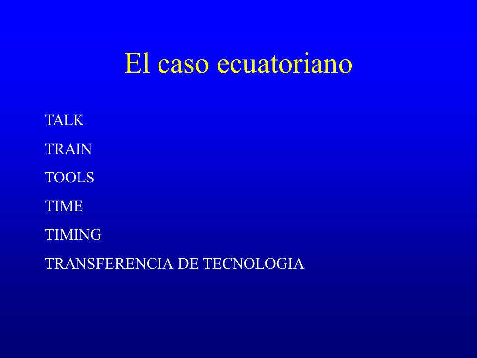 El caso ecuatoriano TALK TRAIN TOOLS TIME TIMING