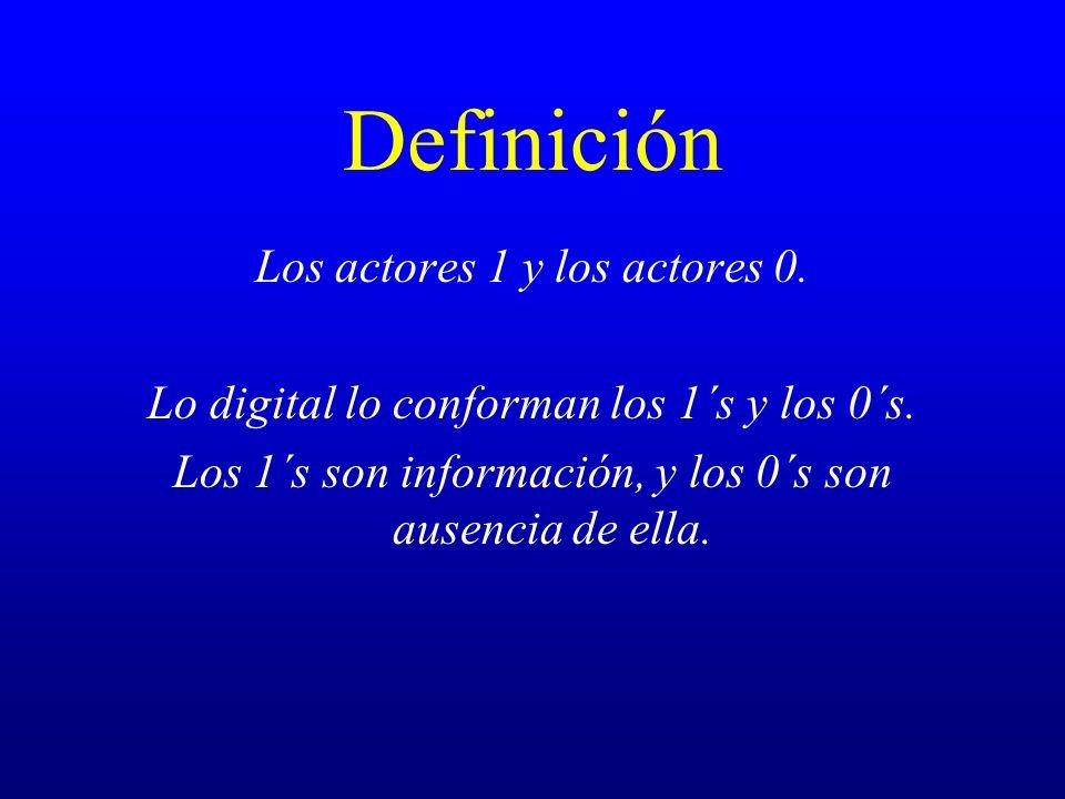 Definición Los actores 1 y los actores 0.