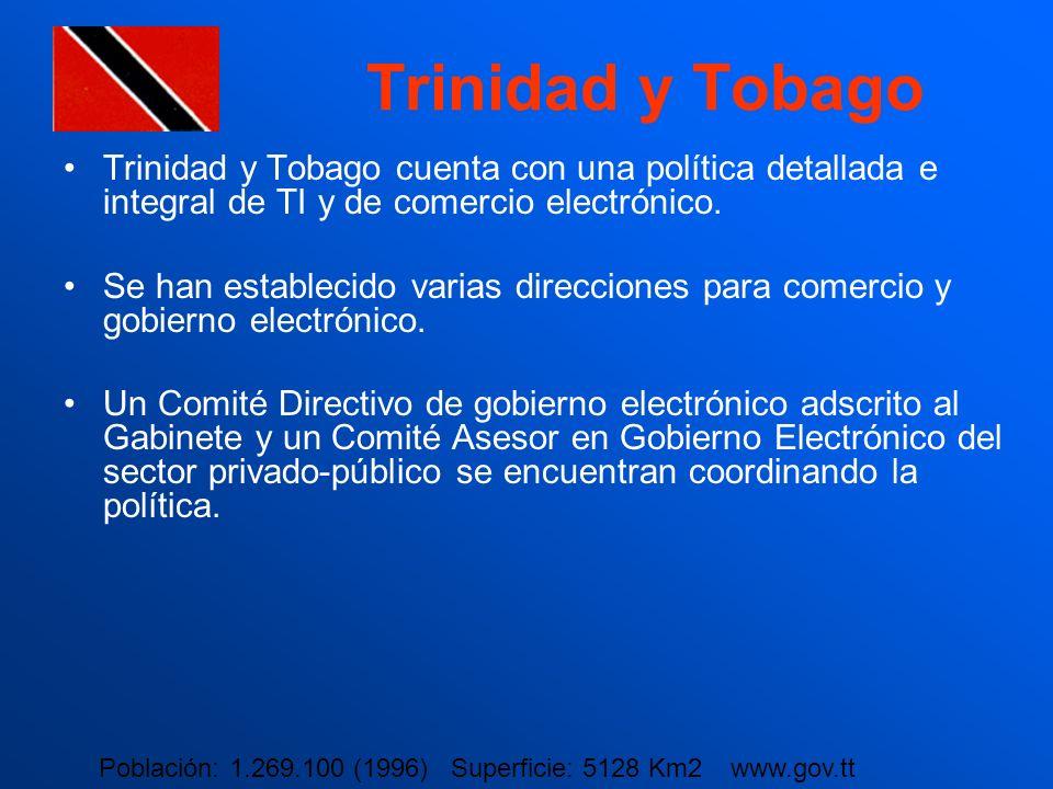 Trinidad y Tobago Trinidad y Tobago cuenta con una política detallada e integral de TI y de comercio electrónico.