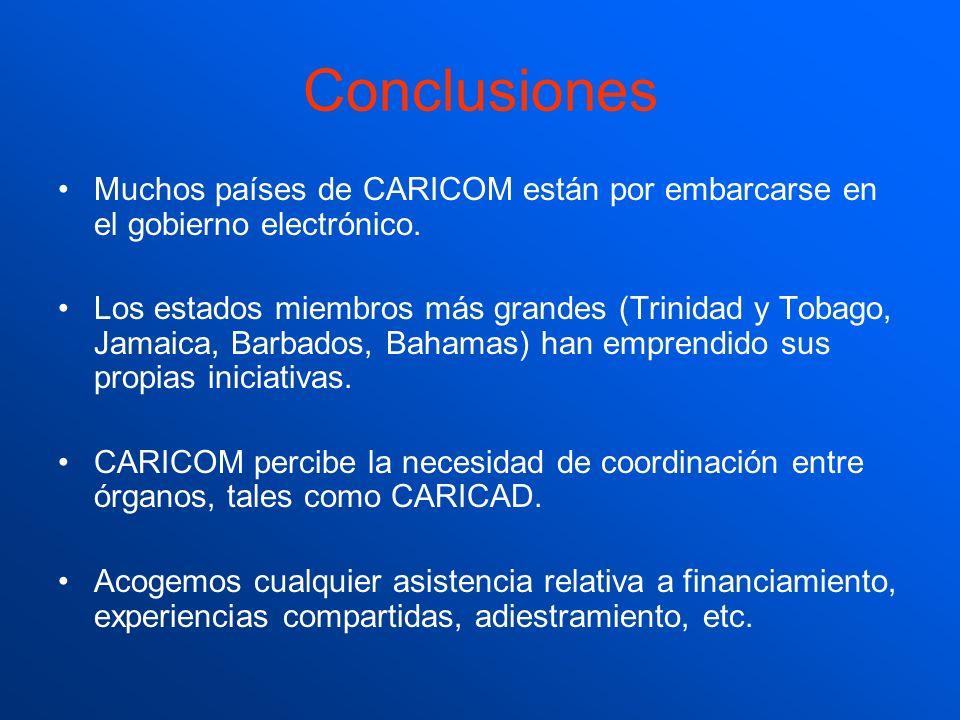 Conclusiones Muchos países de CARICOM están por embarcarse en el gobierno electrónico.