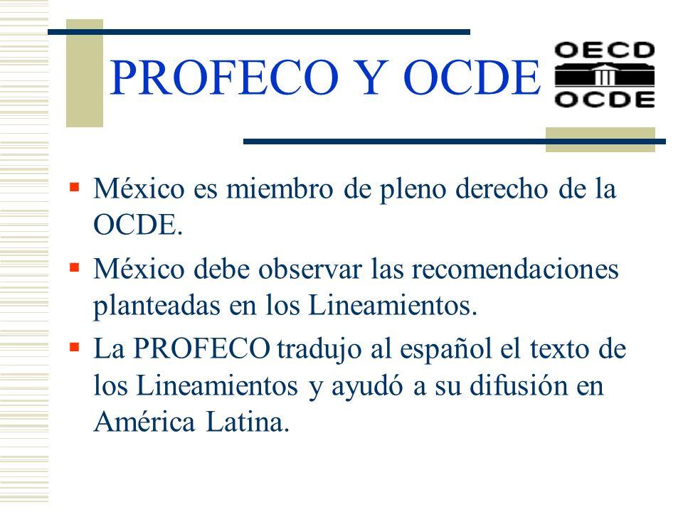 PROFECO Y OCDE México es miembro de pleno derecho de la OCDE.