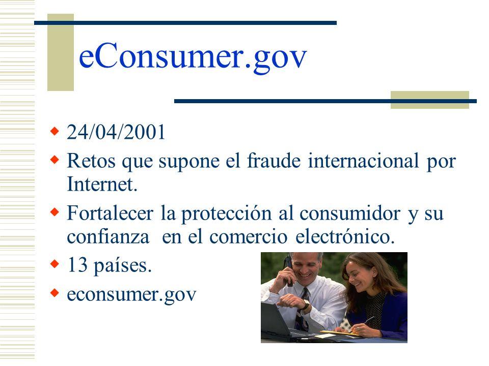 eConsumer.gov 24/04/2001. Retos que supone el fraude internacional por Internet.