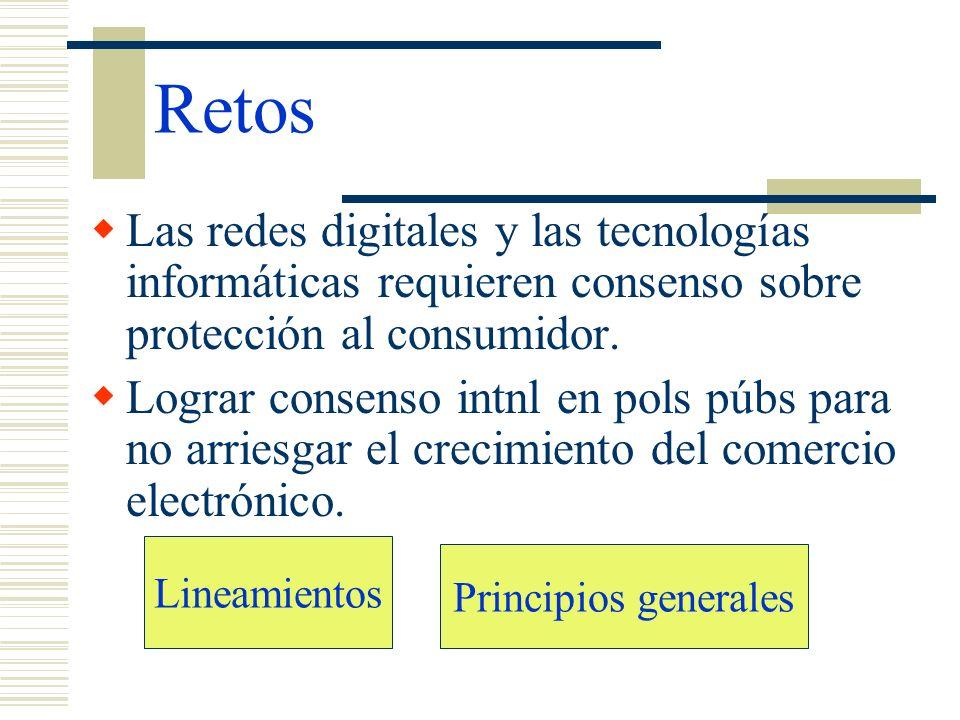 RetosLas redes digitales y las tecnologías informáticas requieren consenso sobre protección al consumidor.