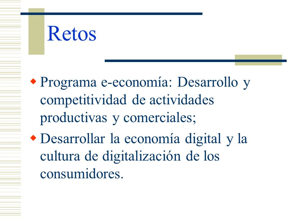 Retos Programa e-economía: Desarrollo y competitividad de actividades productivas y comerciales;