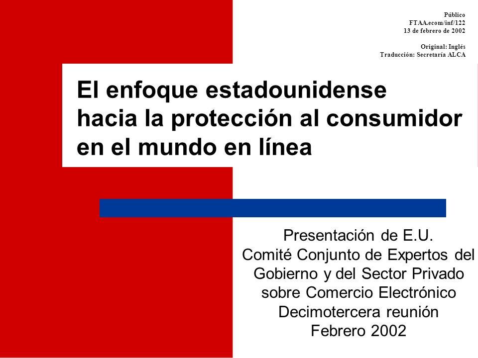 Público FTAA.ecom/inf/122. 13 de febrero de 2002. Original: Inglés. Traducción: Secretaría ALCA.