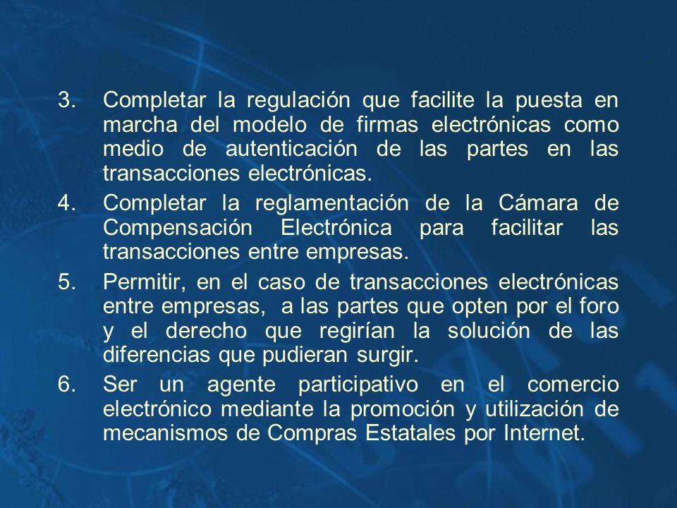Completar la regulación que facilite la puesta en marcha del modelo de firmas electrónicas como medio de autenticación de las partes en las transacciones electrónicas.