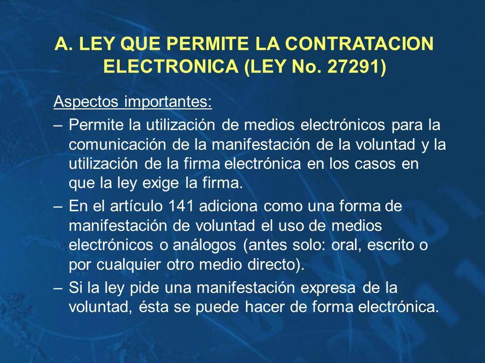 A. LEY QUE PERMITE LA CONTRATACION ELECTRONICA (LEY No. 27291)