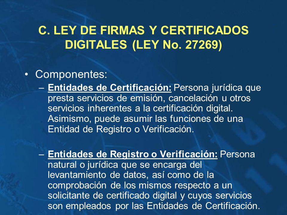 C. LEY DE FIRMAS Y CERTIFICADOS DIGITALES (LEY No. 27269)