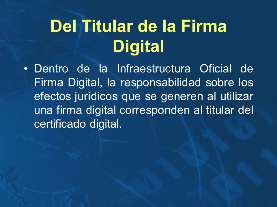 Del Titular de la Firma Digital
