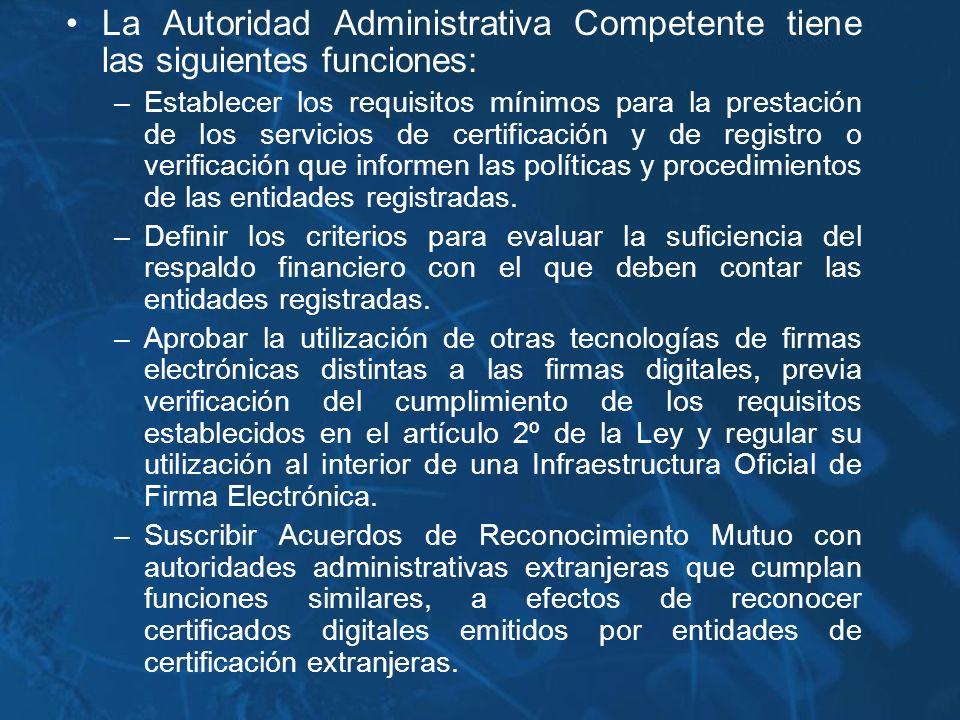 La Autoridad Administrativa Competente tiene las siguientes funciones: