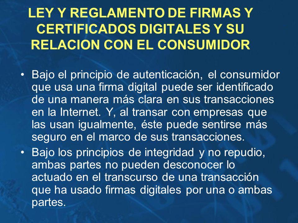 LEY Y REGLAMENTO DE FIRMAS Y CERTIFICADOS DIGITALES Y SU RELACION CON EL CONSUMIDOR